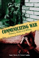 Communicating War: Memory, Media & Military