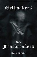 Hellmakers and Fearbreakers