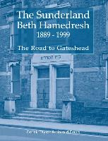 The Sunderland Beth Hamedresh 1889 - 1999