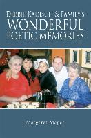 Debbie Kadisch & Family�s Wonderful Poetic Memories