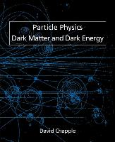 Particle Physics, Dark Matter and Dark Energy