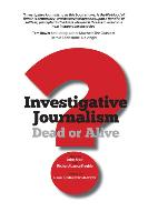 Investigative Journalism; Dead or Alive?