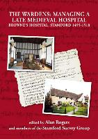 TheWardens: Managing a Late Medieval Hospital