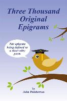 Three Thousand Original Epigrams