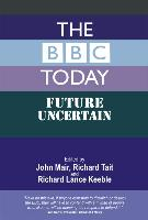 book: The BBC Today: Future Uncertain