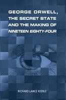 George Orwell, the secret state and the making of Nineteen Eighty-Four